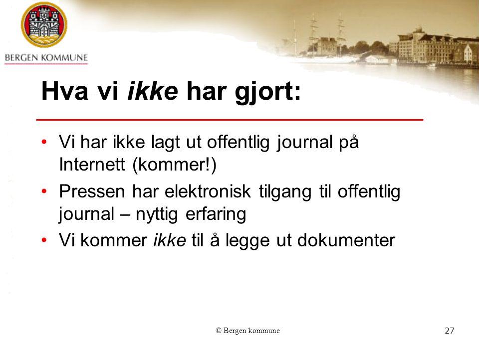 Hva vi ikke har gjort: Vi har ikke lagt ut offentlig journal på Internett (kommer!)