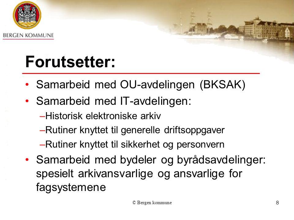 Forutsetter: Samarbeid med OU-avdelingen (BKSAK)