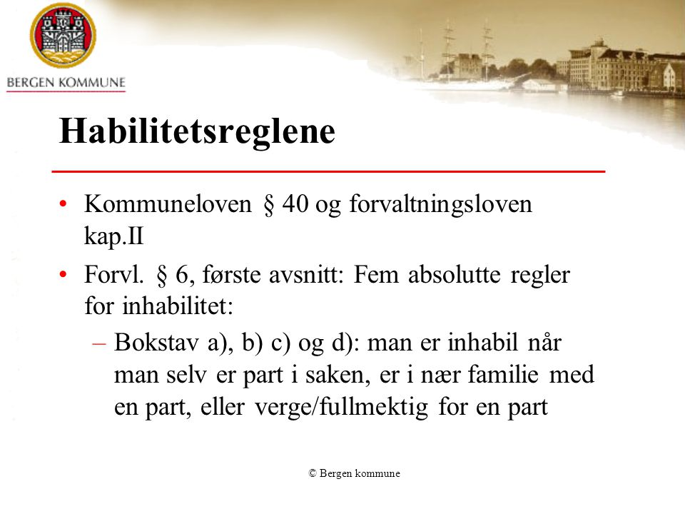 Habilitetsreglene Kommuneloven § 40 og forvaltningsloven kap.II