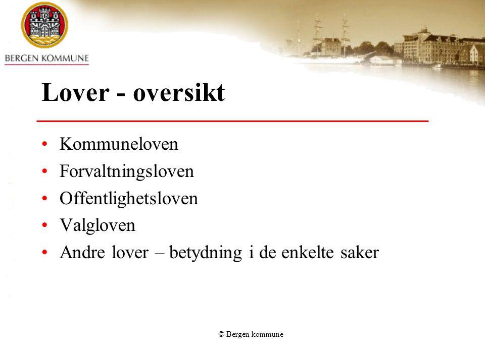 Lover - oversikt Kommuneloven Forvaltningsloven Offentlighetsloven