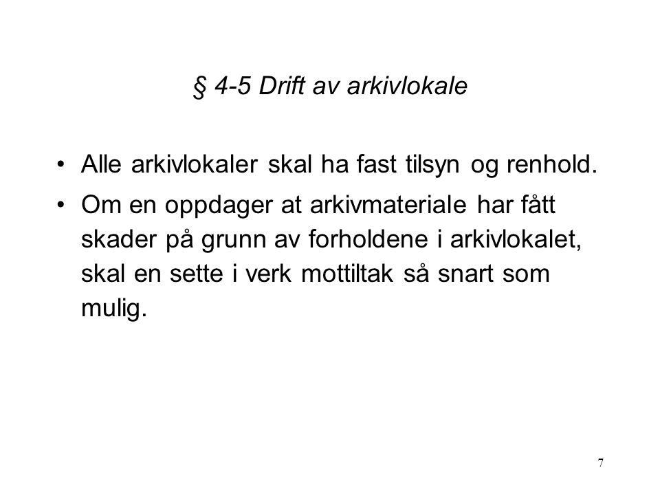 § 4-5 Drift av arkivlokale