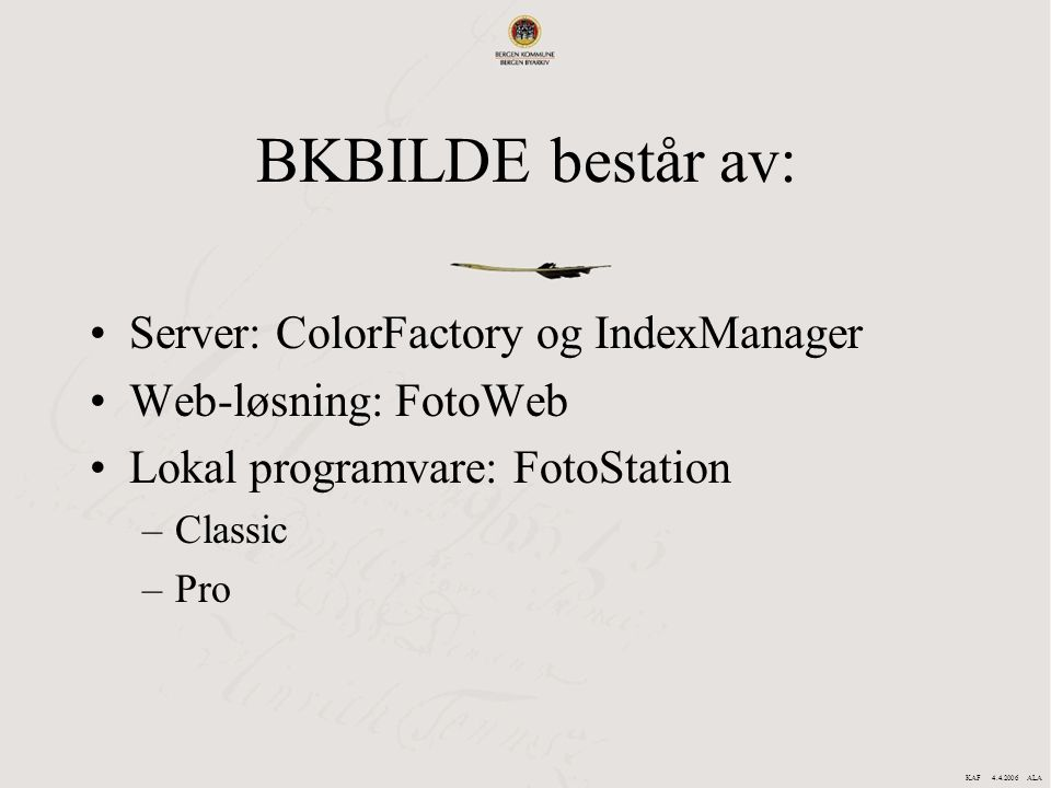 BKBILDE består av: Server: ColorFactory og IndexManager