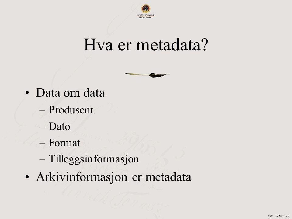 Hva er metadata Data om data Arkivinformasjon er metadata Produsent