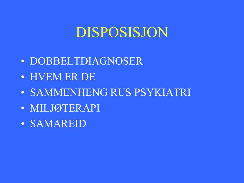 DISPOSISJON DOBBELTDIAGNOSER HVEM ER DE SAMMENHENG RUS PSYKIATRI