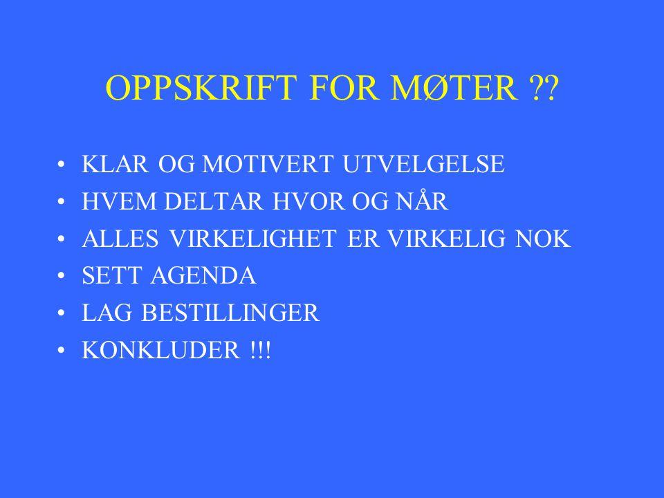 OPPSKRIFT FOR MØTER KLAR OG MOTIVERT UTVELGELSE