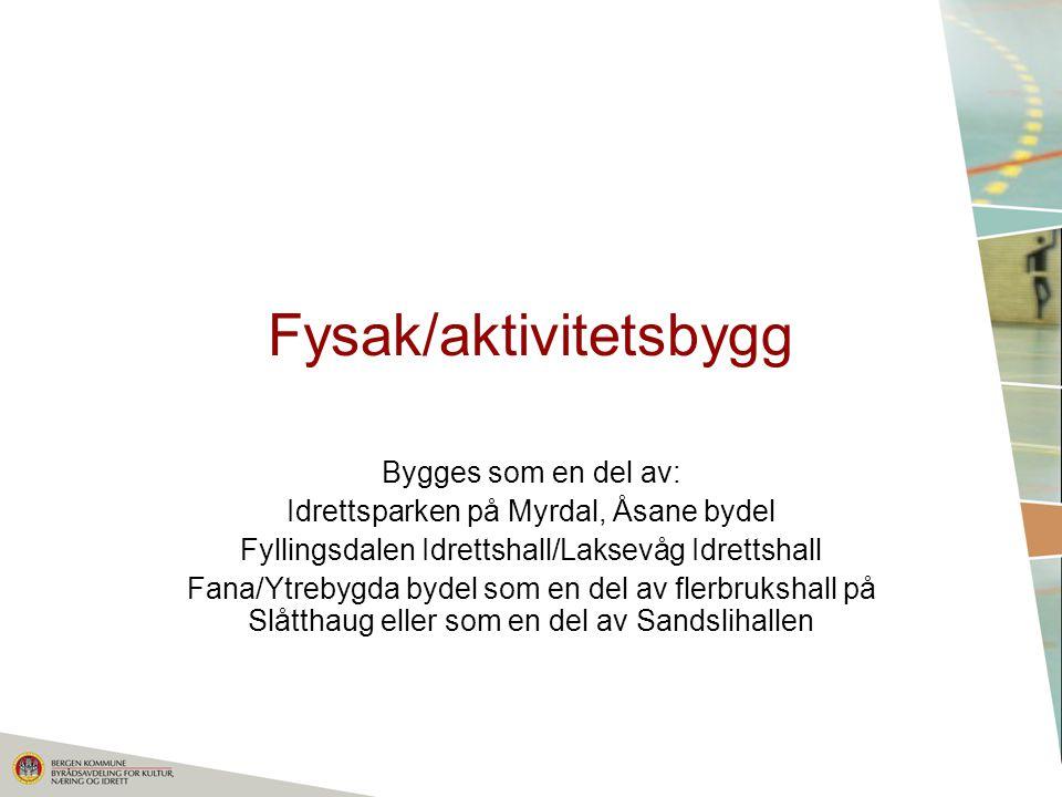 Fysak/aktivitetsbygg