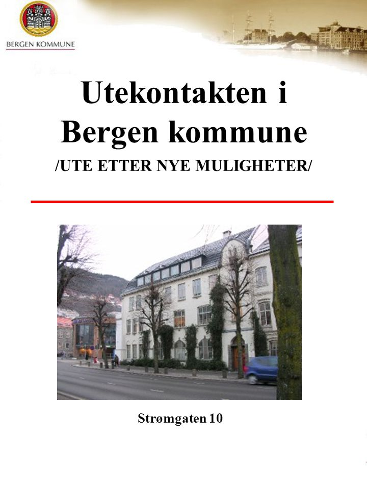 Utekontakten i Bergen kommune /UTE ETTER NYE MULIGHETER/