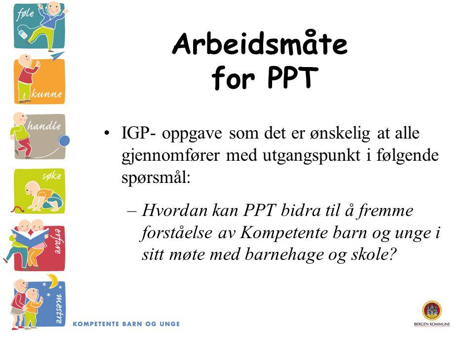 Arbeidsmåte for PPT. IGP- oppgave som det er ønskelig at alle gjennomfører med utgangspunkt i følgende spørsmål: