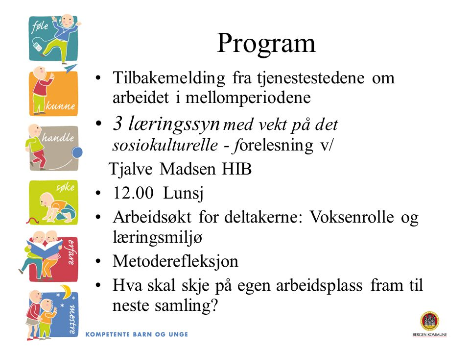 Program 3 læringssyn med vekt på det sosiokulturelle - forelesning v/