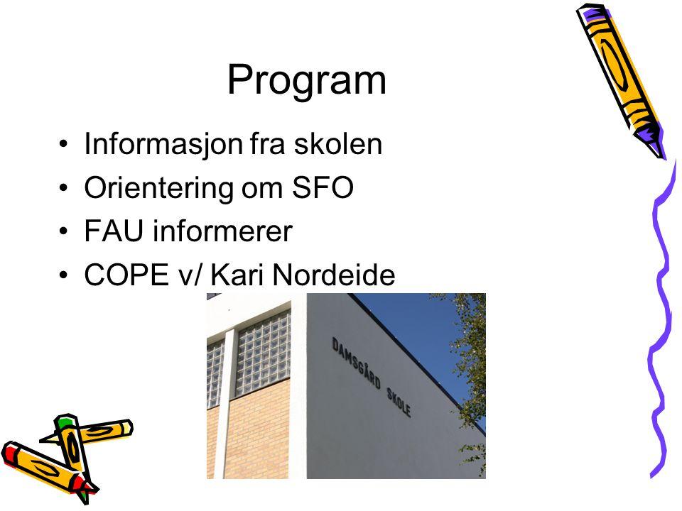 Program Informasjon fra skolen Orientering om SFO FAU informerer