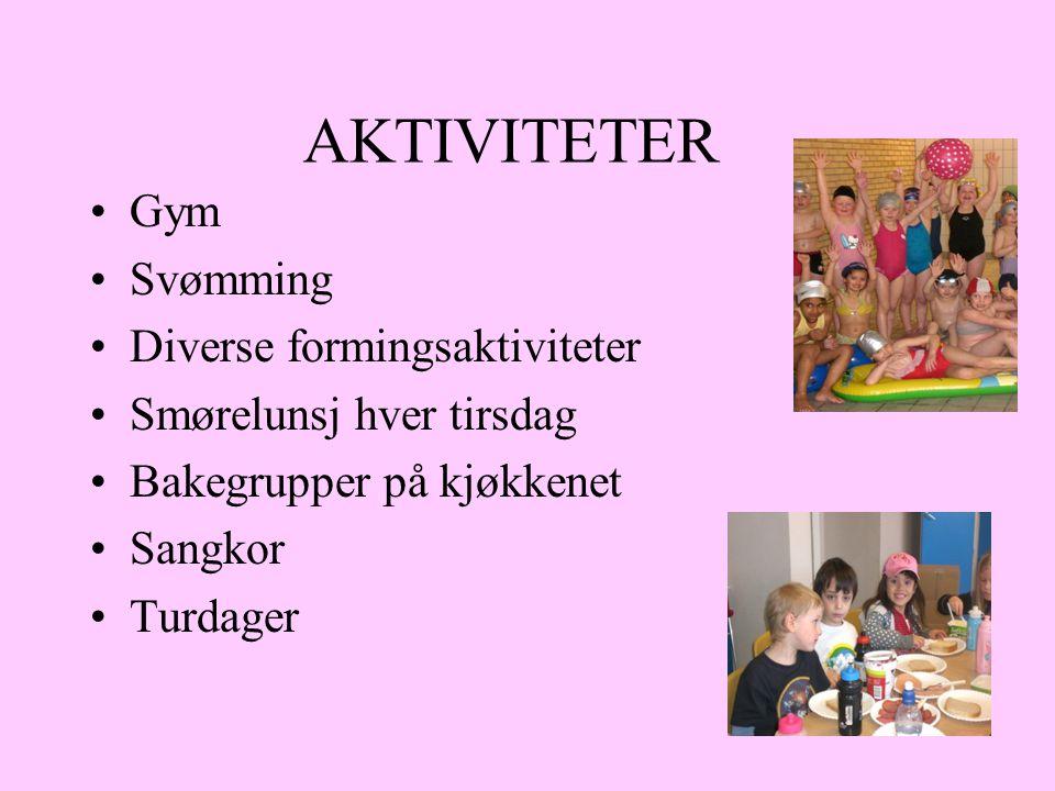 AKTIVITETER Gym Svømming Diverse formingsaktiviteter