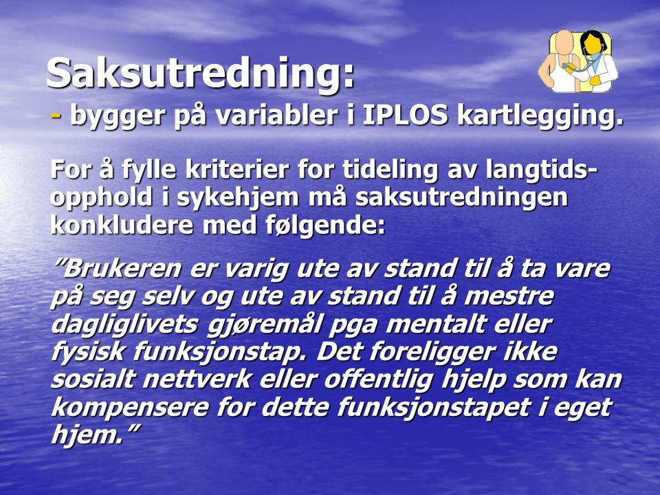 Saksutredning: - bygger på variabler i IPLOS kartlegging.