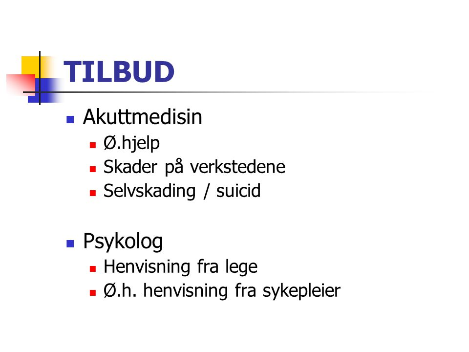 TILBUD Akuttmedisin Psykolog Ø.hjelp Skader på verkstedene