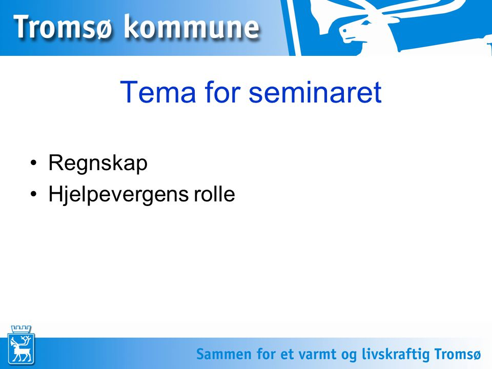 Tema for seminaret Regnskap Hjelpevergens rolle