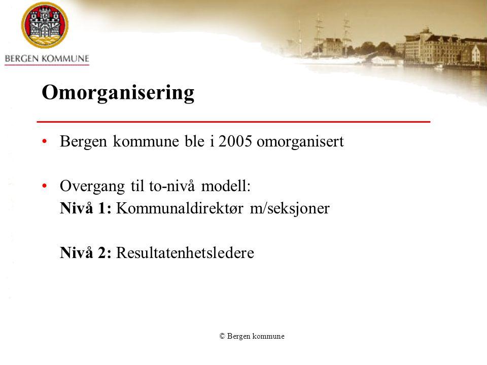 Omorganisering Bergen kommune ble i 2005 omorganisert