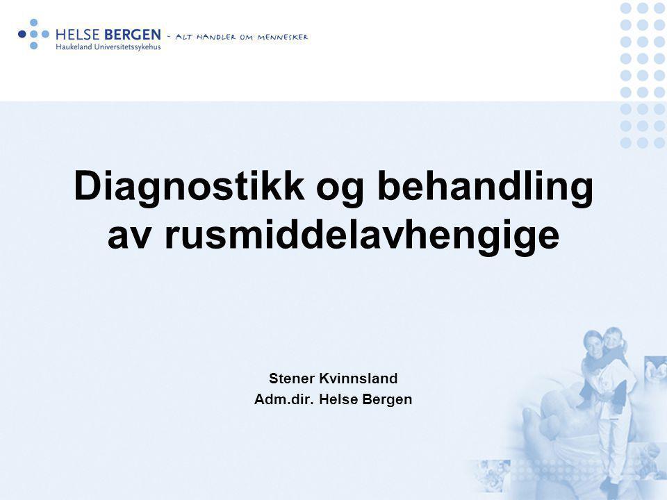 Diagnostikk og behandling av rusmiddelavhengige