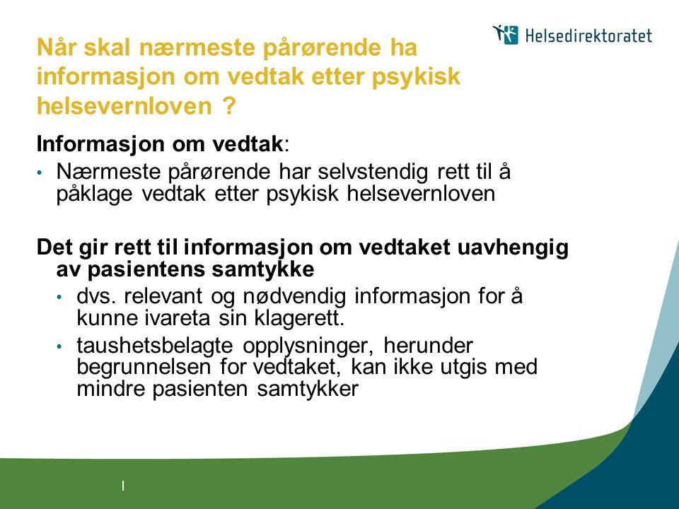 Når skal nærmeste pårørende ha informasjon om vedtak etter psykisk helsevernloven