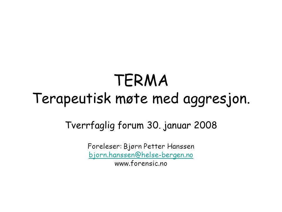 TERMA Terapeutisk møte med aggresjon.