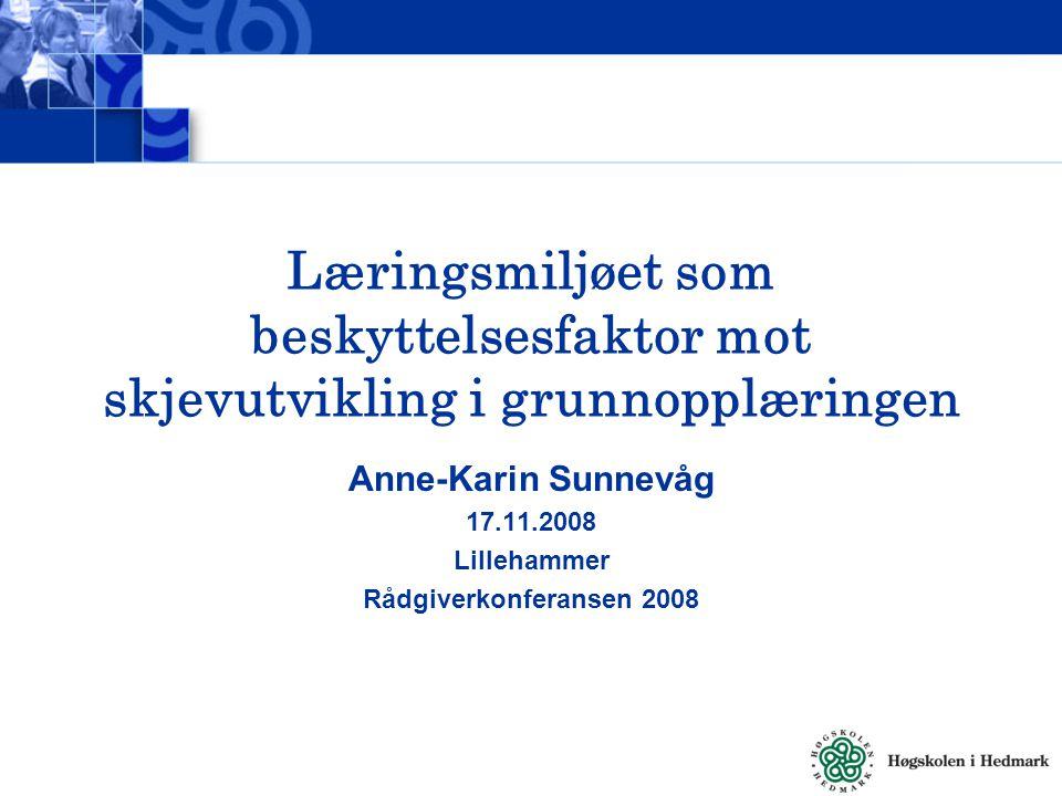Anne-Karin Sunnevåg 17.11.2008 Lillehammer Rådgiverkonferansen 2008