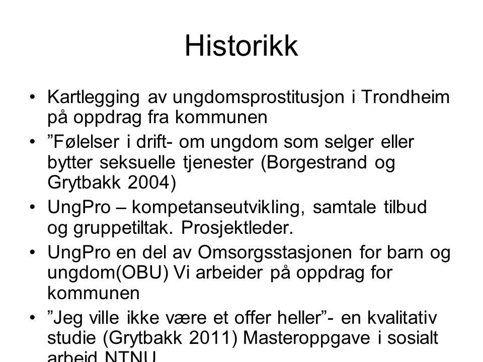 Historikk Kartlegging av ungdomsprostitusjon i Trondheim på oppdrag fra kommunen.
