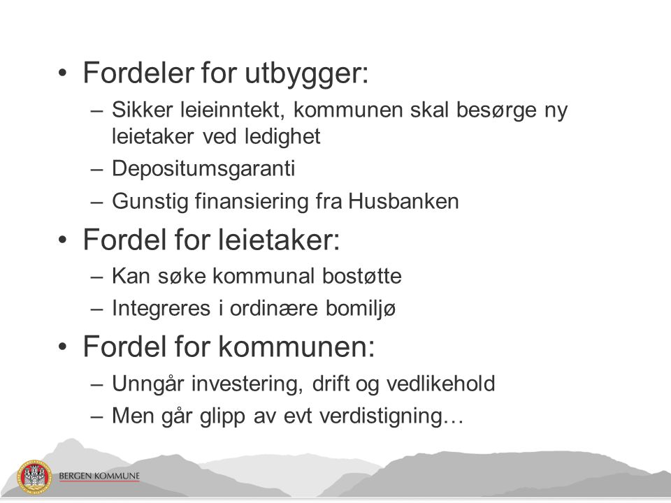Fordeler for utbygger: