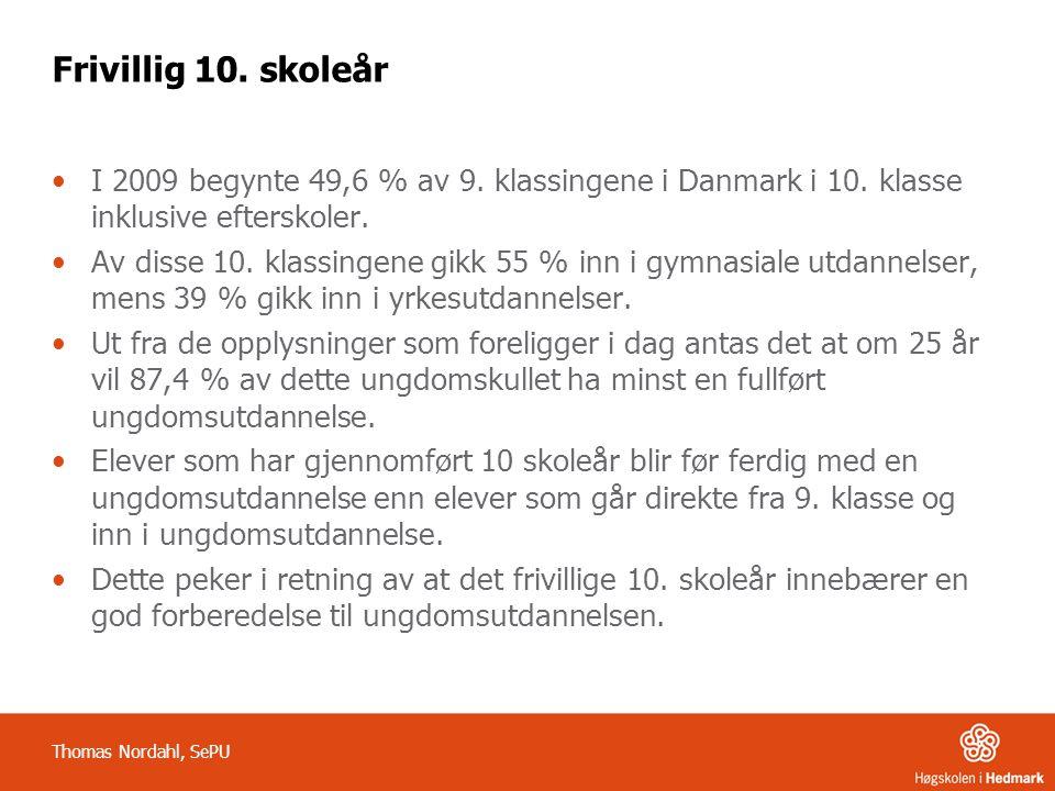 Frivillig 10. skoleår I 2009 begynte 49,6 % av 9. klassingene i Danmark i 10. klasse inklusive efterskoler.