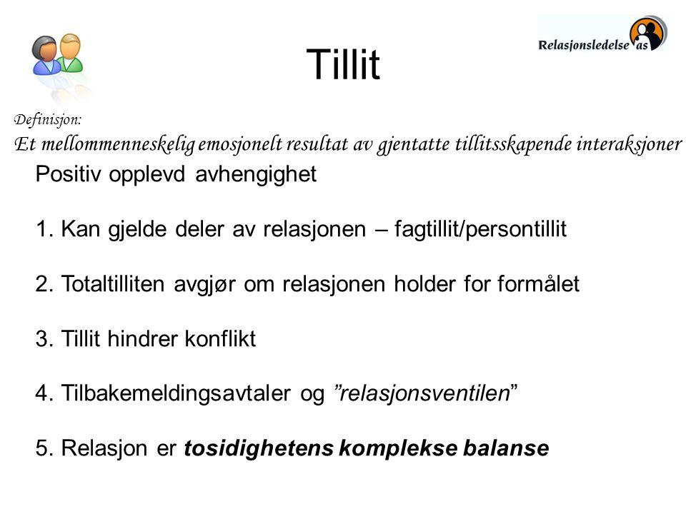 Tillit Definisjon: Et mellommenneskelig emosjonelt resultat av gjentatte tillitsskapende interaksjoner.