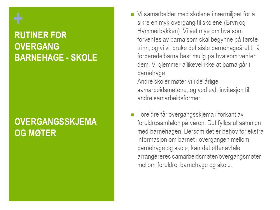 RUTINER FOR OVERGANG BARNEHAGE - SKOLE