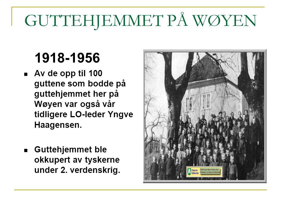 GUTTEHJEMMET PÅ WØYEN 1918-1956