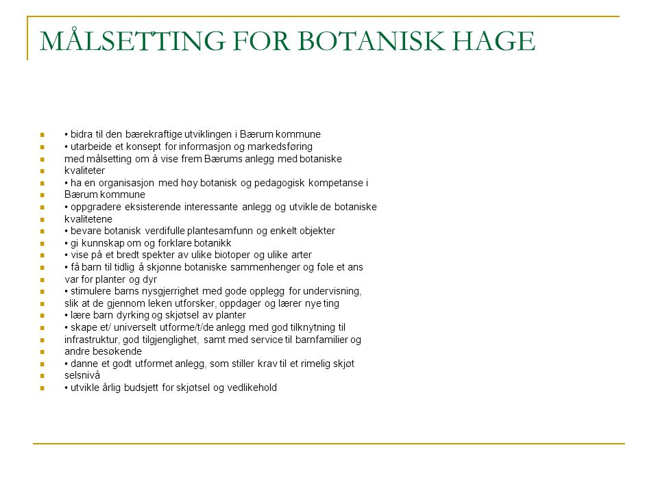 MÅLSETTING FOR BOTANISK HAGE