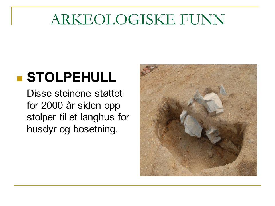 ARKEOLOGISKE FUNN STOLPEHULL