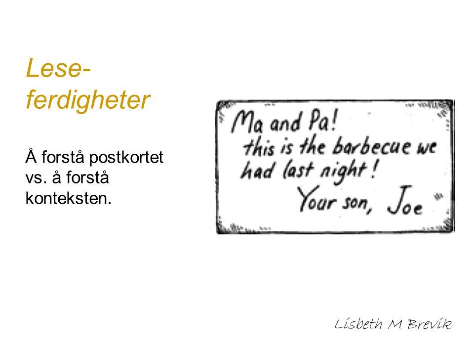 Lese-ferdigheter Å forstå postkortet vs. å forstå konteksten.