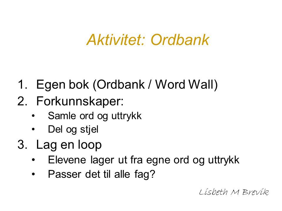 Aktivitet: Ordbank Egen bok (Ordbank / Word Wall) Forkunnskaper: