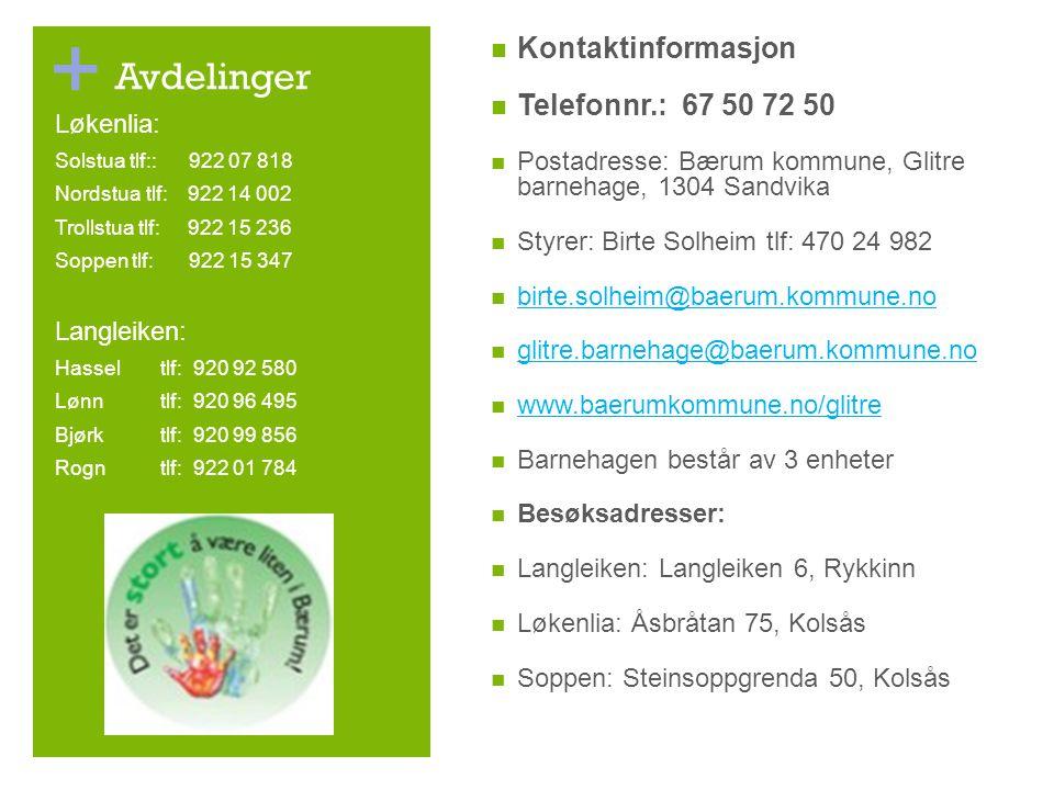 Avdelinger Kontaktinformasjon Telefonnr.: 67 50 72 50