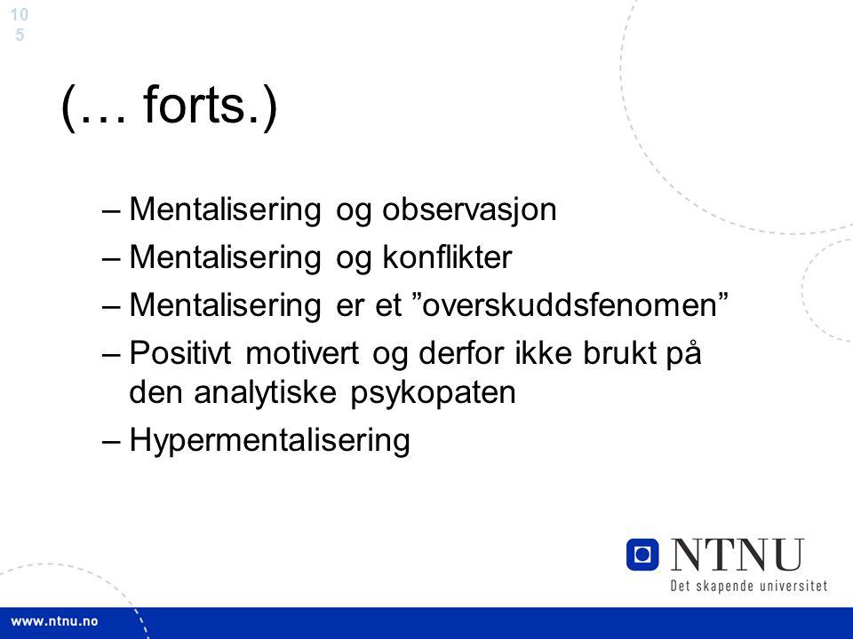 (… forts.) Mentalisering og observasjon Mentalisering og konflikter
