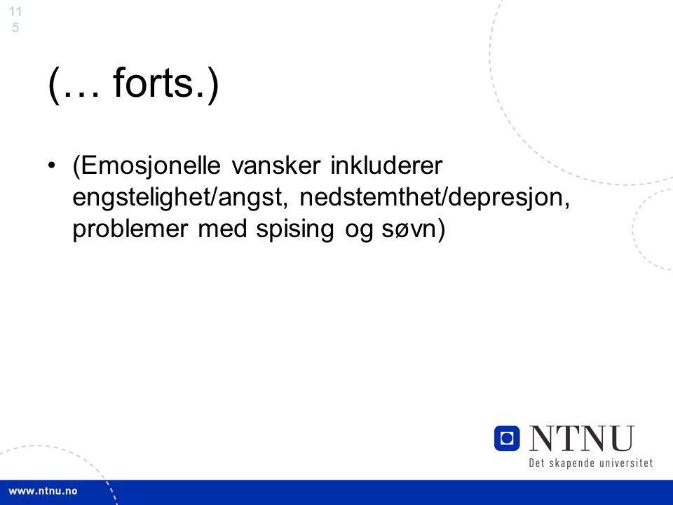 (… forts.) (Emosjonelle vansker inkluderer engstelighet/angst, nedstemthet/depresjon, problemer med spising og søvn)