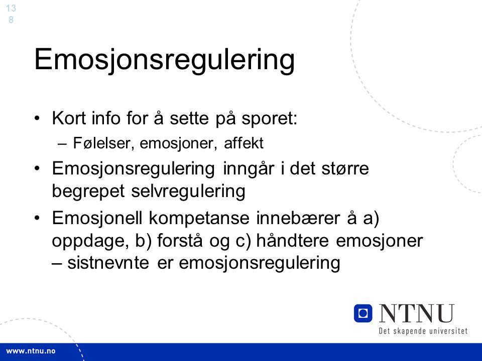 Emosjonsregulering Kort info for å sette på sporet: