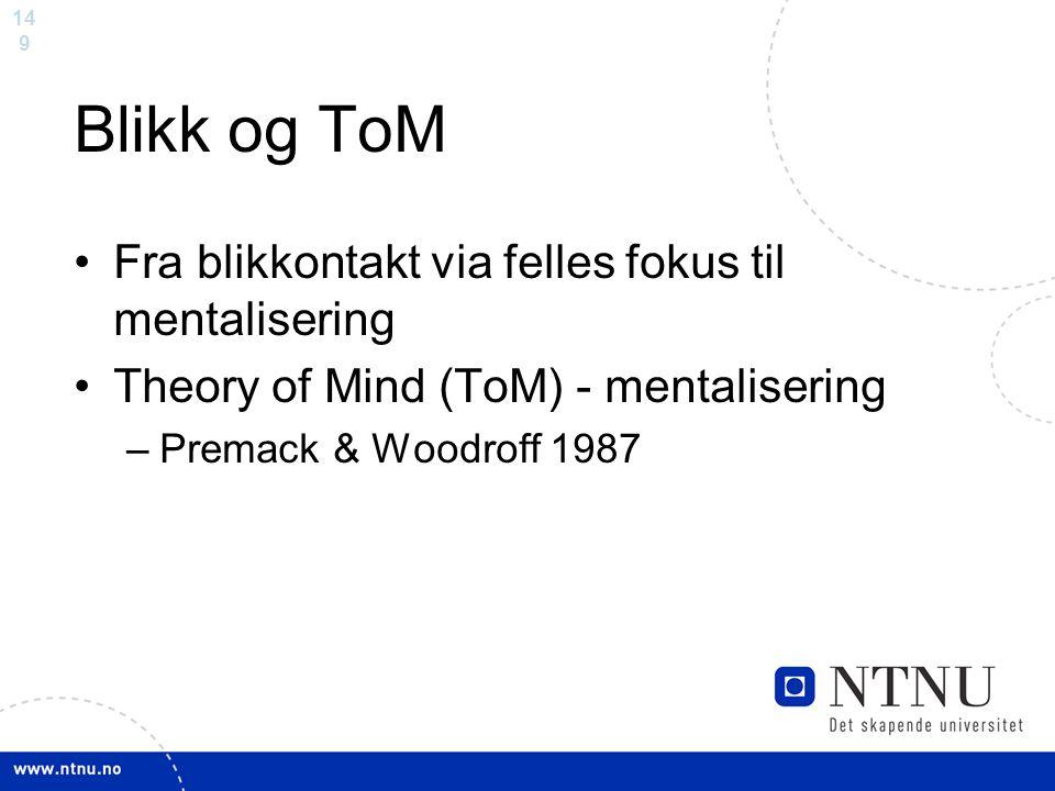 Blikk og ToM Fra blikkontakt via felles fokus til mentalisering