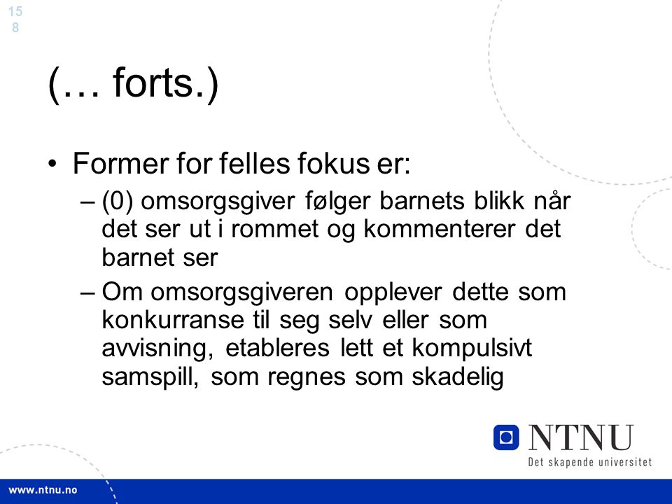(… forts.) Former for felles fokus er: