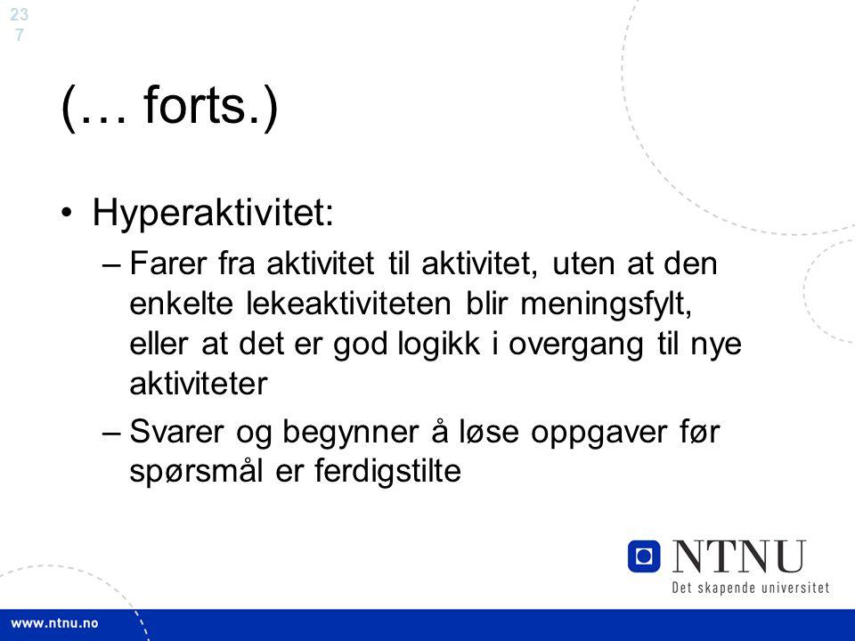 (… forts.) Hyperaktivitet: