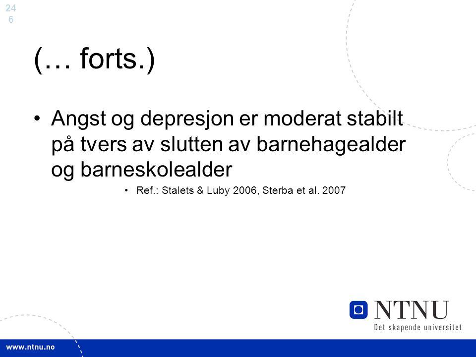 (… forts.) Angst og depresjon er moderat stabilt på tvers av slutten av barnehagealder og barneskolealder.