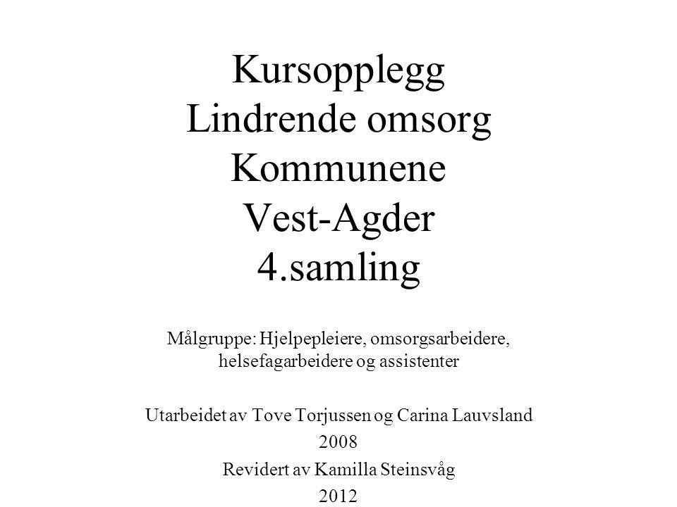 Kursopplegg Lindrende omsorg Kommunene Vest-Agder 4.samling