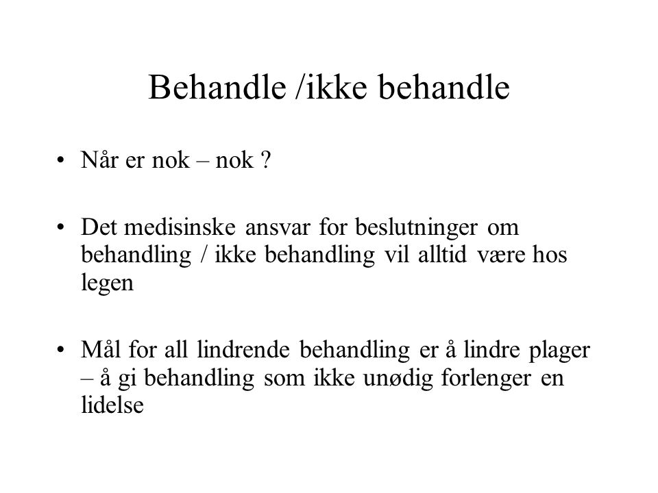 Behandle /ikke behandle