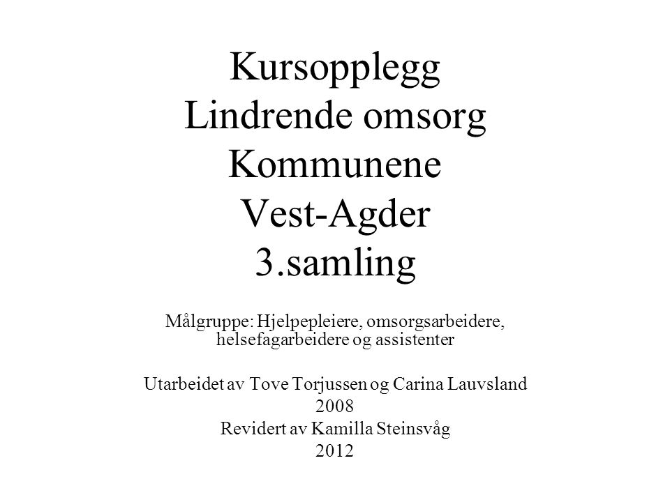 Kursopplegg Lindrende omsorg Kommunene Vest-Agder 3.samling