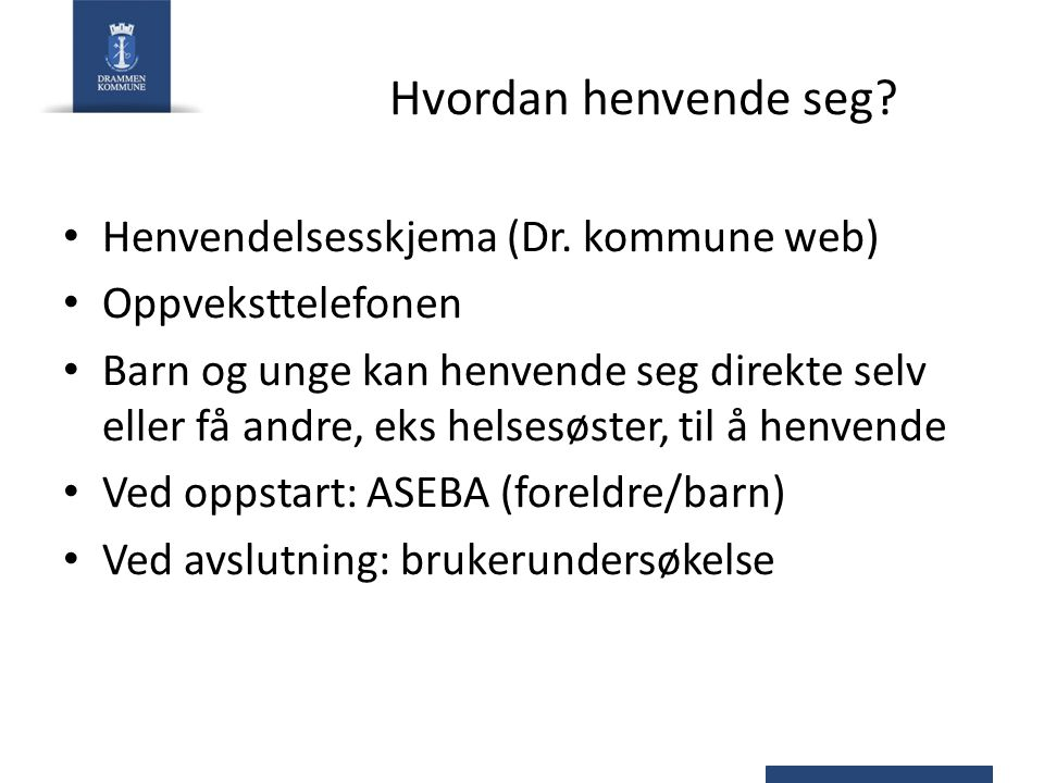 Hvordan henvende seg Henvendelsesskjema (Dr. kommune web)