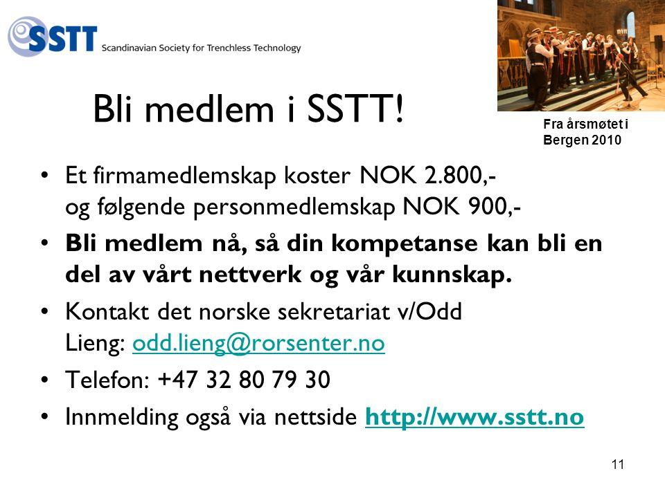 Bli medlem i SSTT! Fra årsmøtet i Bergen 2010. Et firmamedlemskap koster NOK 2.800,- og følgende personmedlemskap NOK 900,-