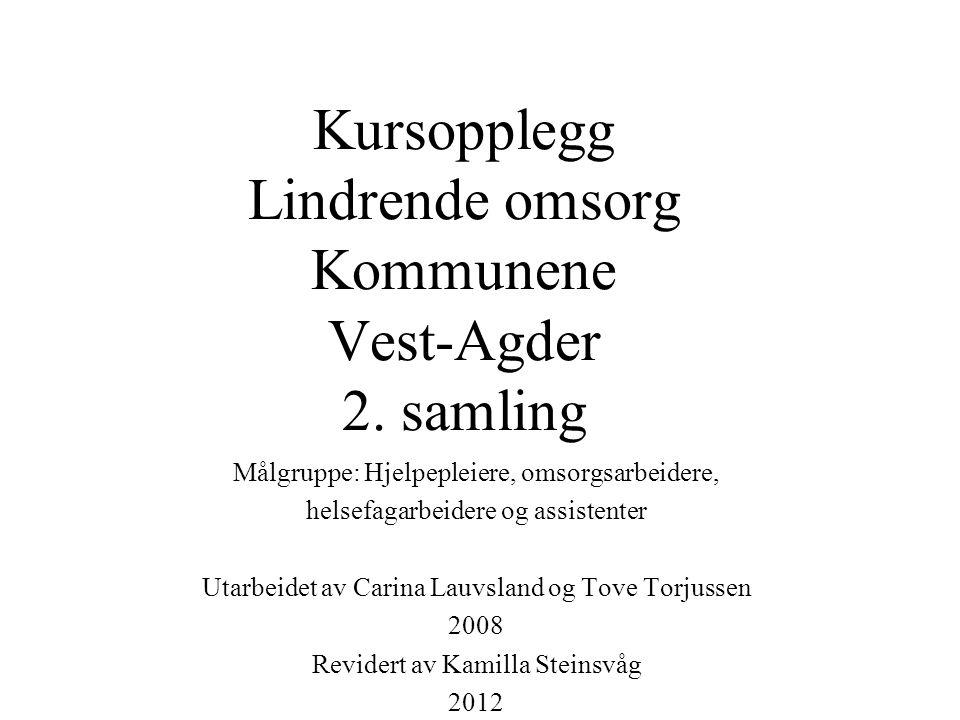 Kursopplegg Lindrende omsorg Kommunene Vest-Agder 2. samling