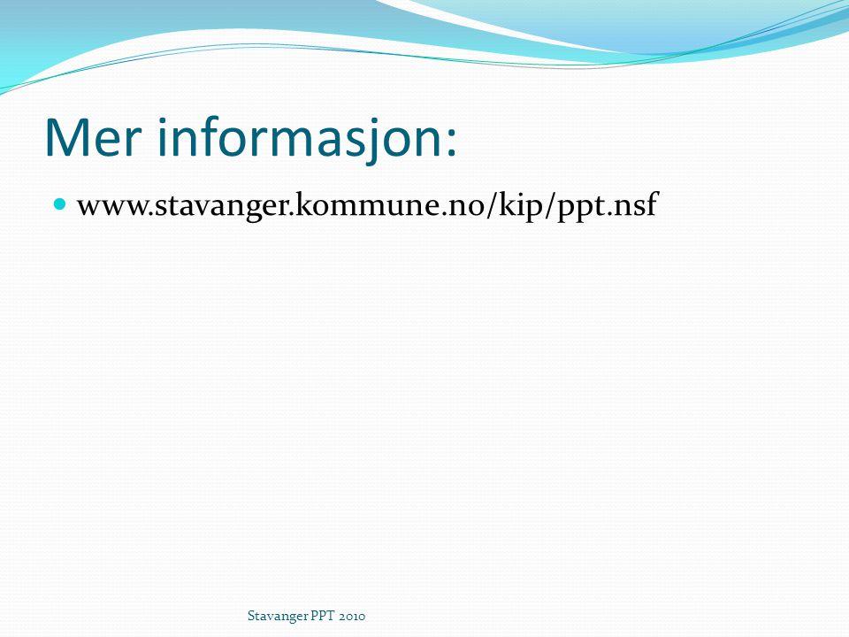 Mer informasjon: www.stavanger.kommune.no/kip/ppt.nsf