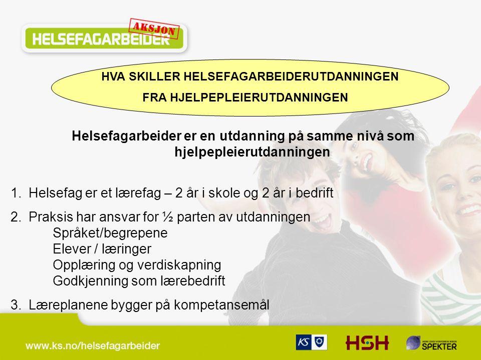 HVA SKILLER HELSEFAGARBEIDERUTDANNINGEN