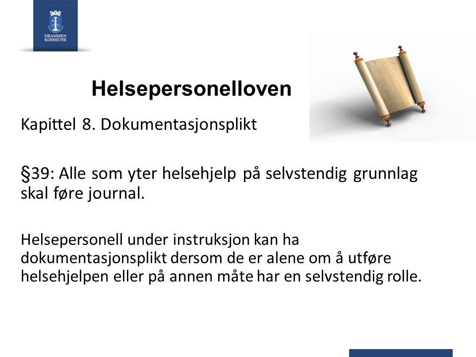 Helsepersonelloven Kapittel 8. Dokumentasjonsplikt
